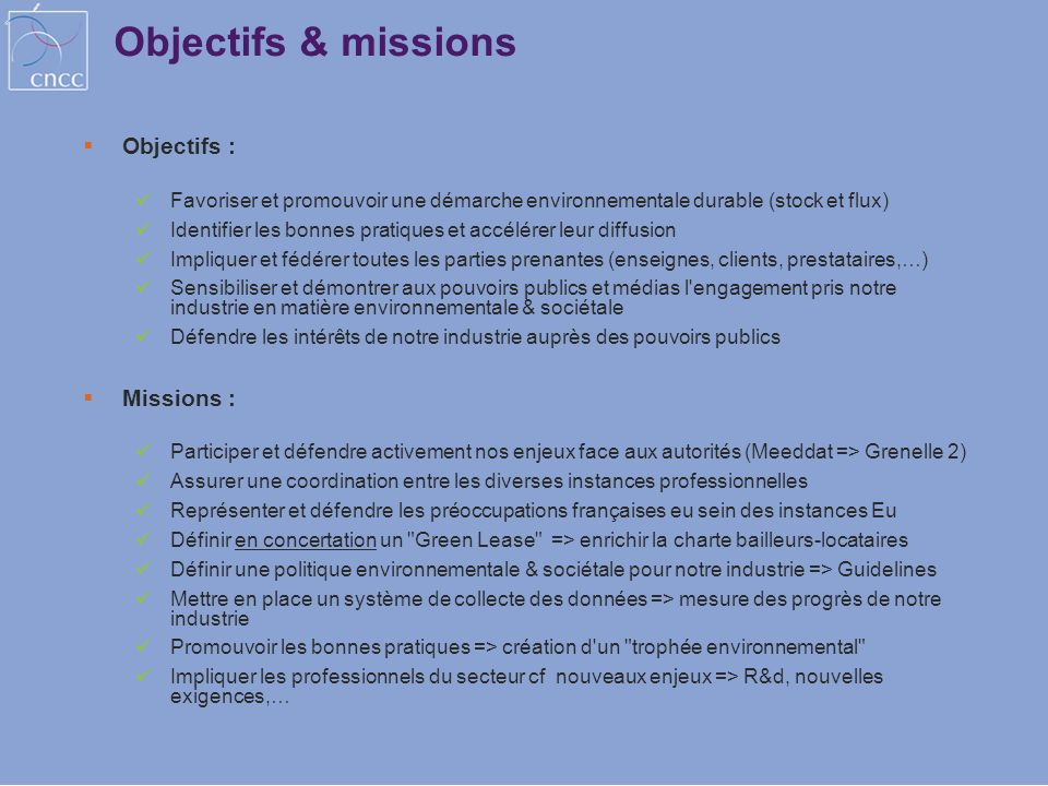 Objectifs & missions Objectifs : Missions :