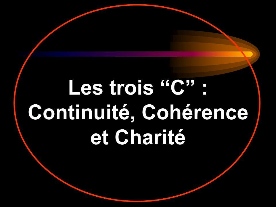 Les trois C : Continuité, Cohérence et Charité