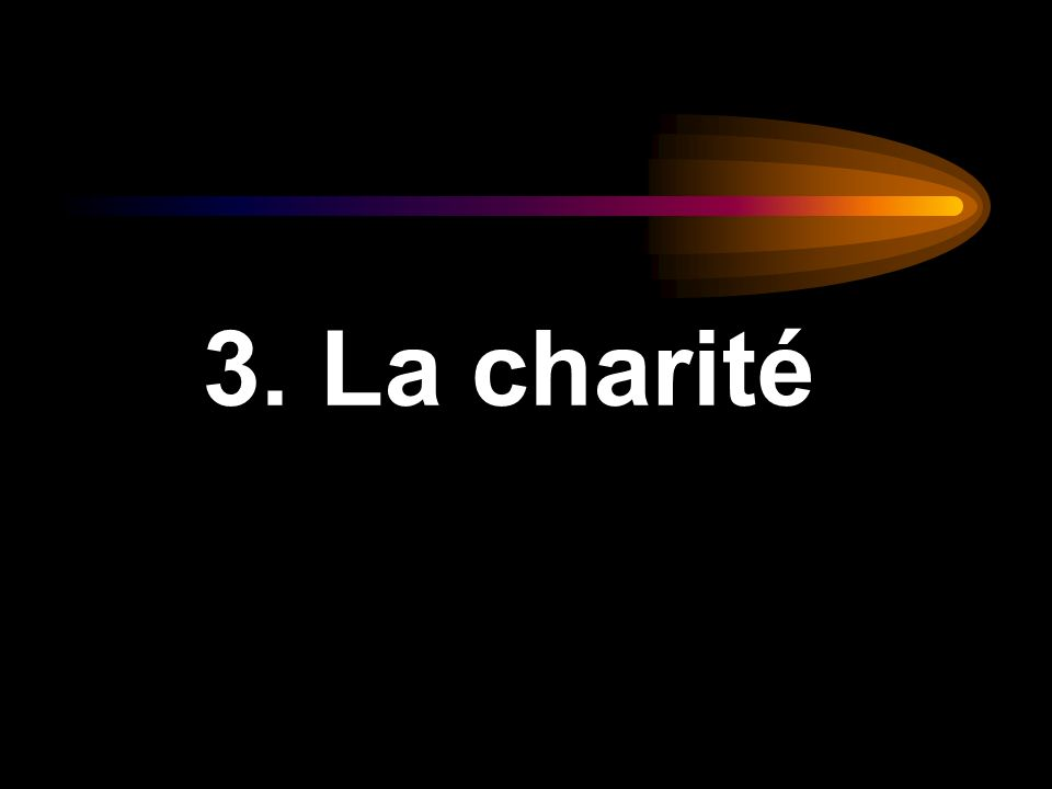 3. La charité