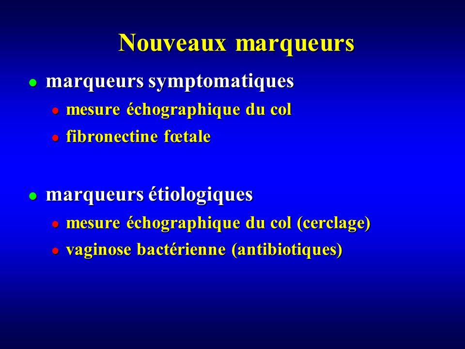 Nouveaux marqueurs marqueurs symptomatiques marqueurs étiologiques