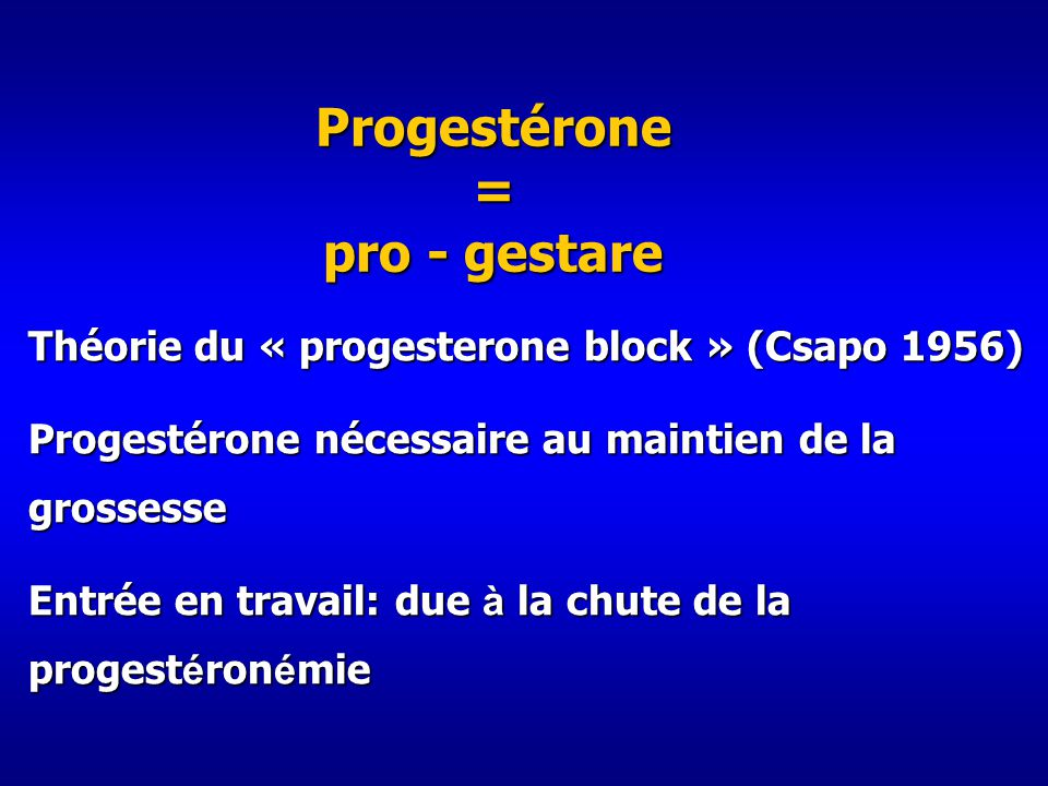 Progestérone = pro - gestare