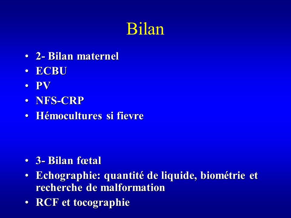 Bilan 2- Bilan maternel ECBU PV NFS-CRP Hémocultures si fievre