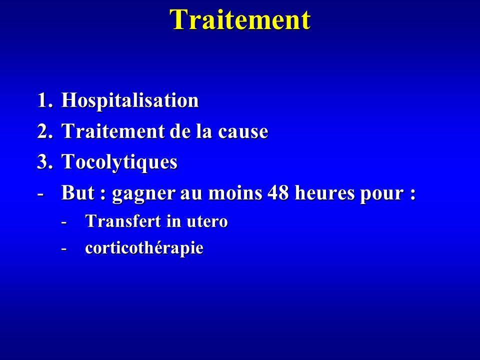 Traitement Hospitalisation Traitement de la cause Tocolytiques