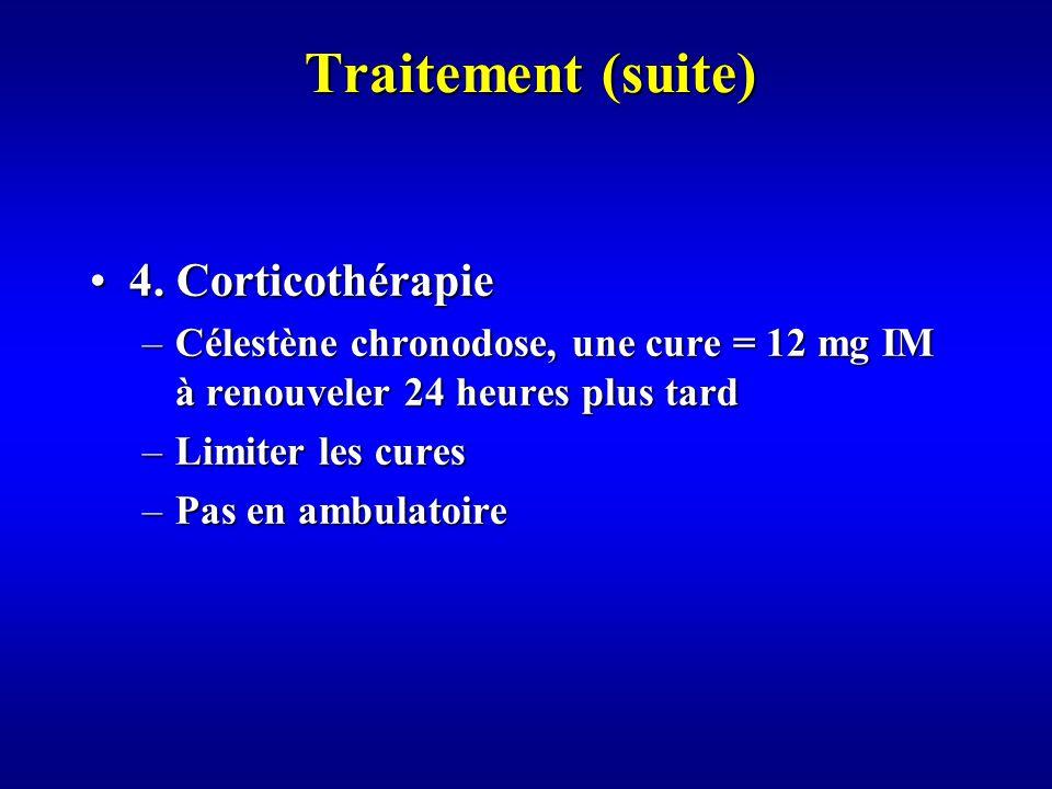 Traitement (suite) 4. Corticothérapie