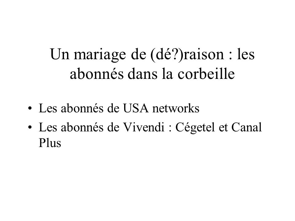 Un mariage de (dé )raison : les abonnés dans la corbeille