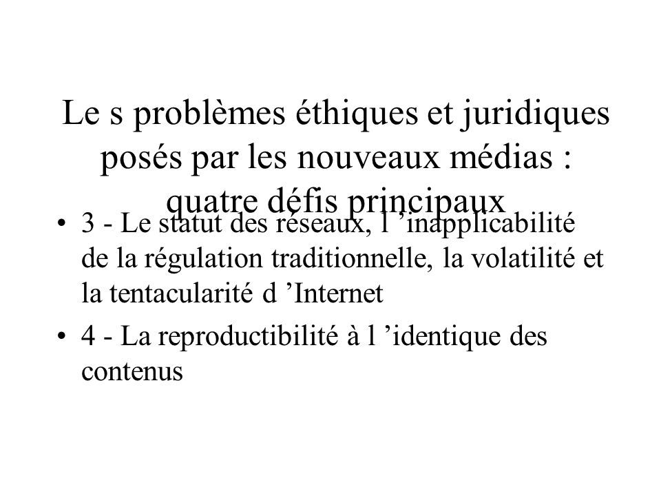 Le s problèmes éthiques et juridiques posés par les nouveaux médias : quatre défis principaux