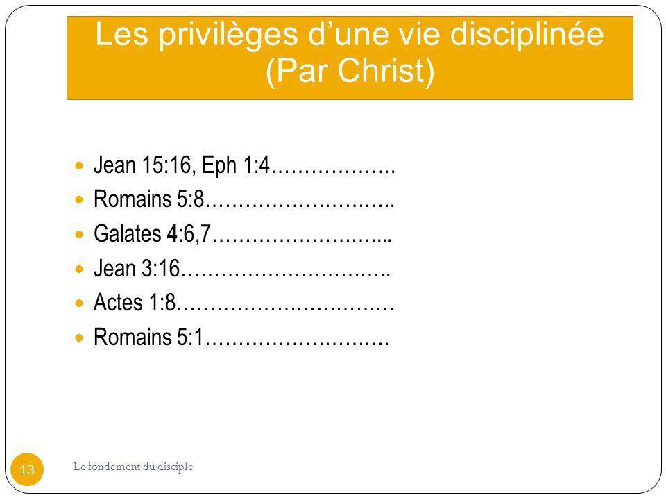 Les privilèges d'une vie disciplinée (Par Christ)
