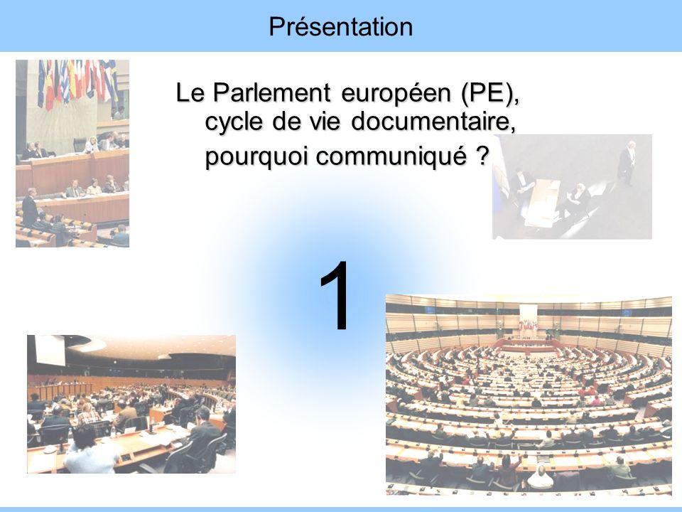 Le Parlement européen (PE), cycle de vie documentaire,