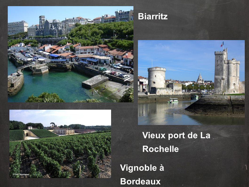 Biarritz Vieux port de La Rochelle Vignoble à Bordeaux