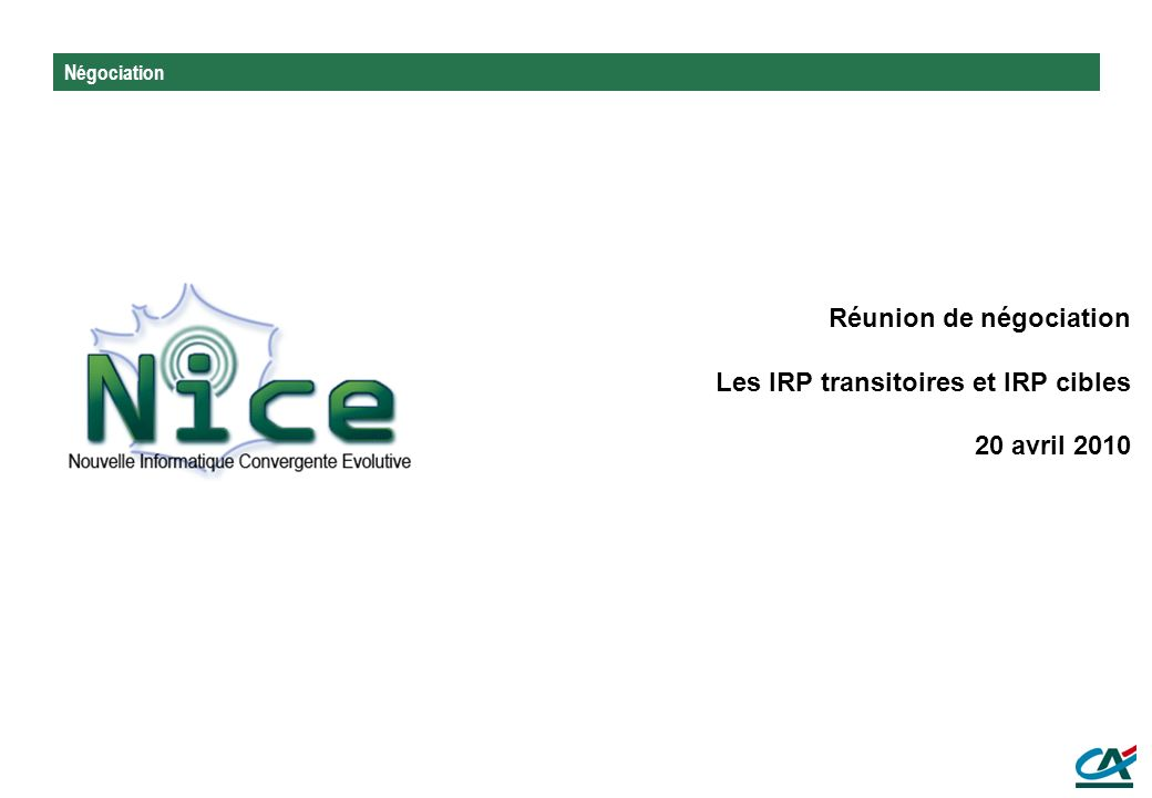 Réunion de négociation Les IRP transitoires et IRP cibles 20 avril 2010