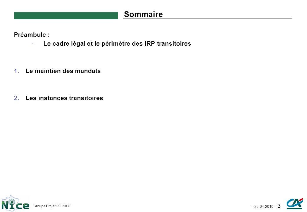 Sommaire Préambule : Le cadre légal et le périmètre des IRP transitoires. Le maintien des mandats.