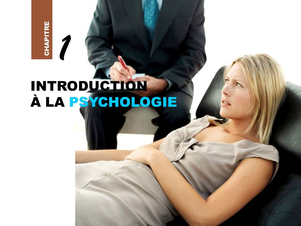 CHAPITRE 1 INTRODUCTION À LA PSYCHOLOGIE