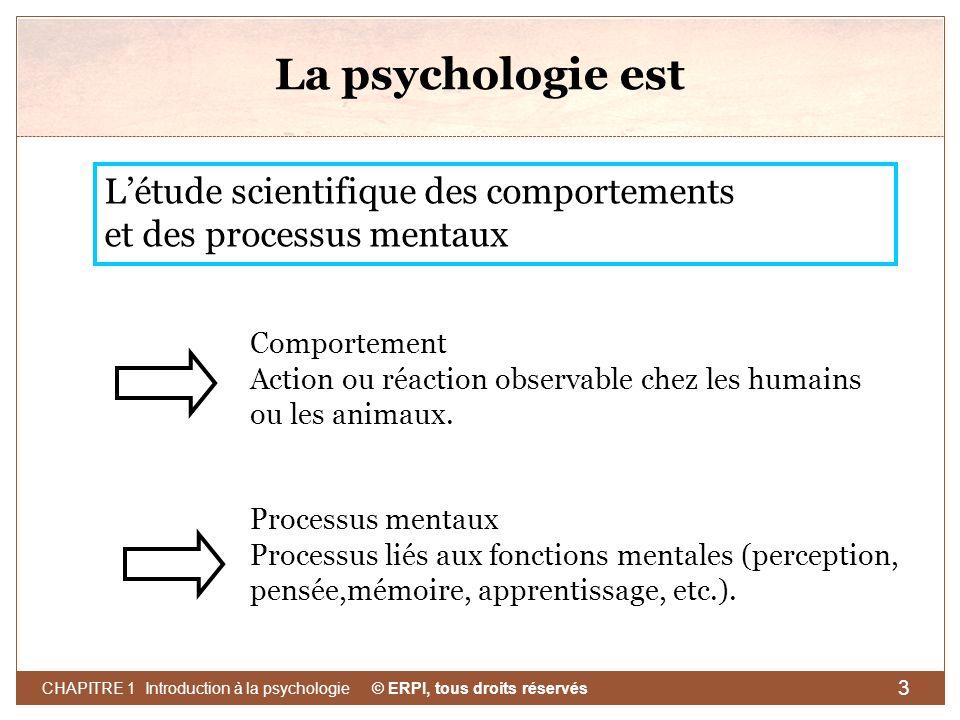 La psychologie est L'étude scientifique des comportements