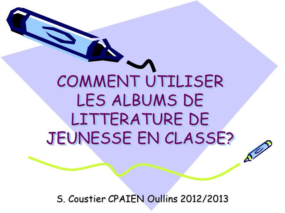 COMMENT UTILISER LES ALBUMS DE LITTERATURE DE JEUNESSE EN CLASSE