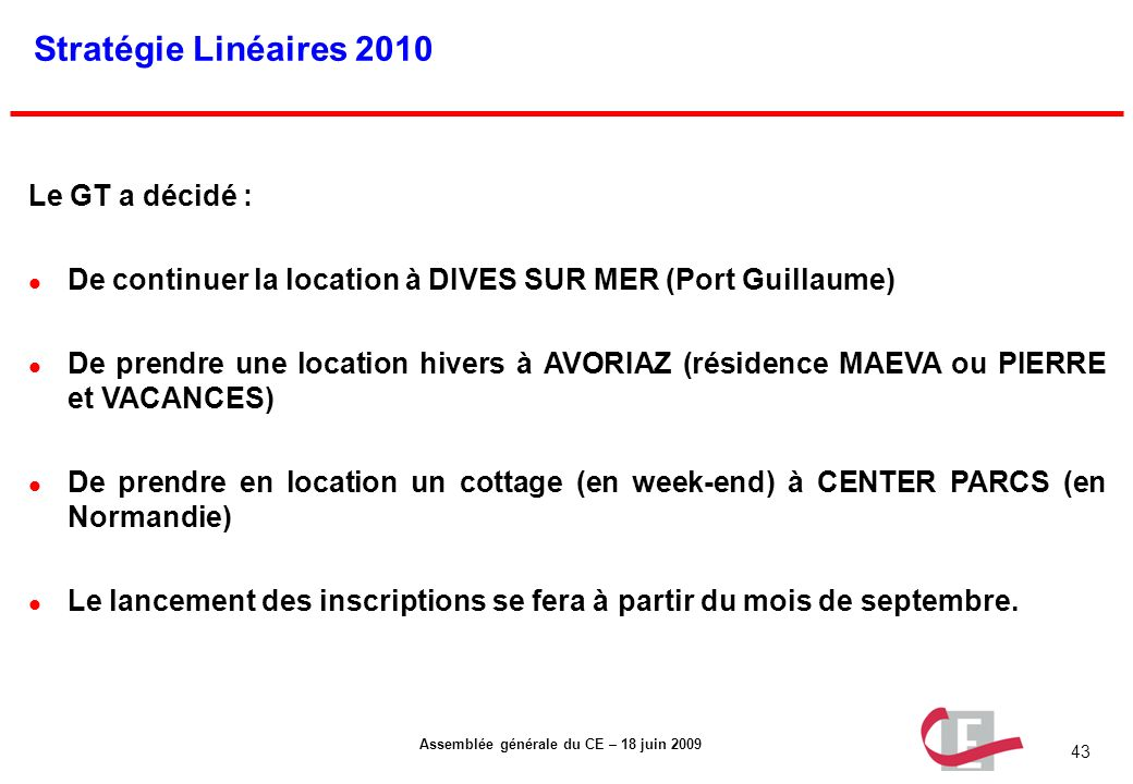 Stratégie Linéaires 2010 Le GT a décidé :