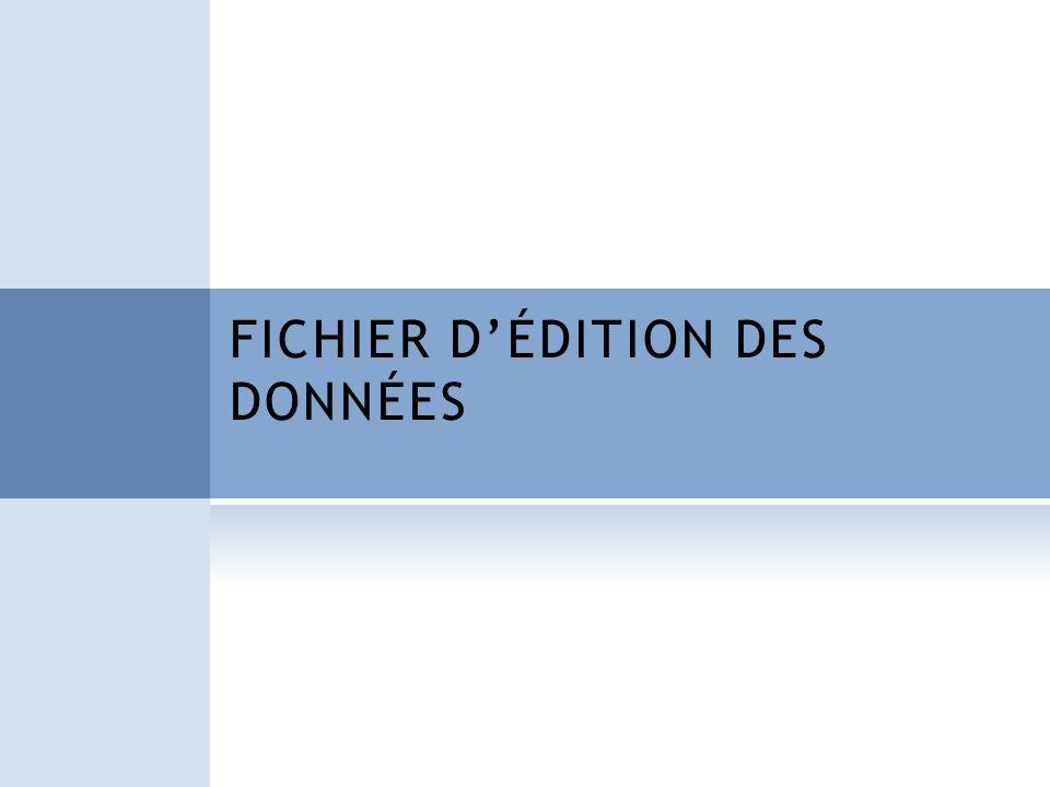 FICHIER D'ÉDITION DES DONNÉES