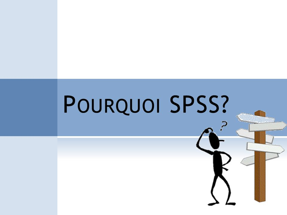 Pourquoi SPSS