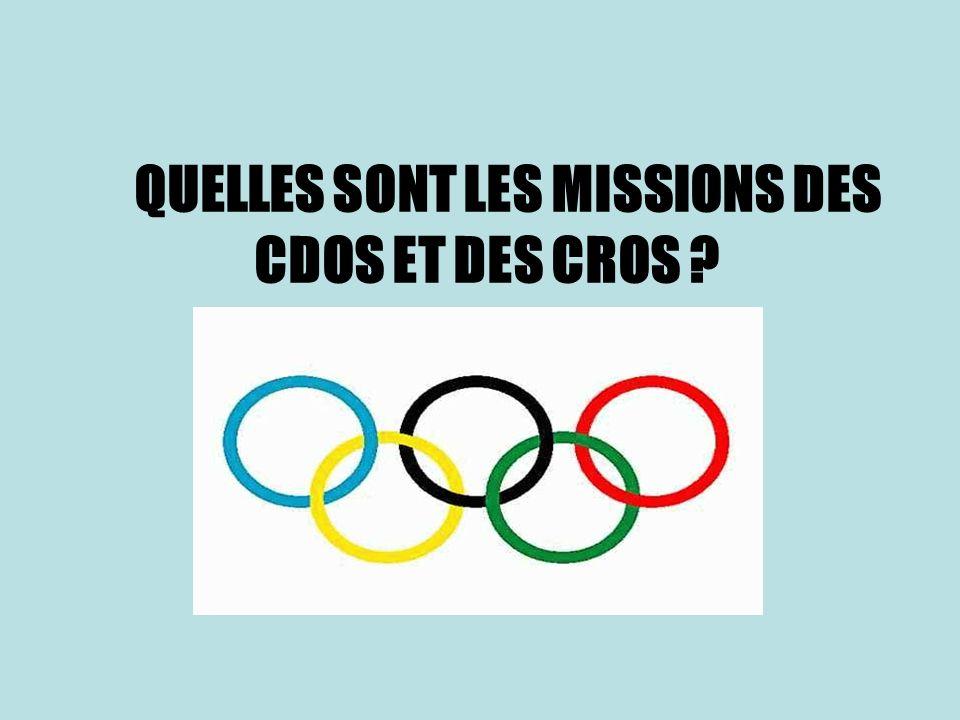 QUELLES SONT LES MISSIONS DES CDOS ET DES CROS