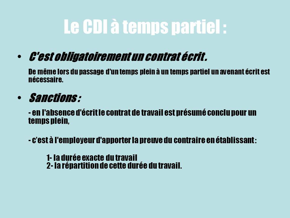 Le CDI à temps partiel : C est obligatoirement un contrat écrit .