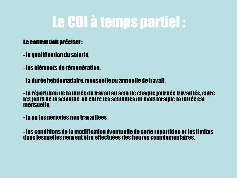 Le CDI à temps partiel : Le contrat doit préciser :