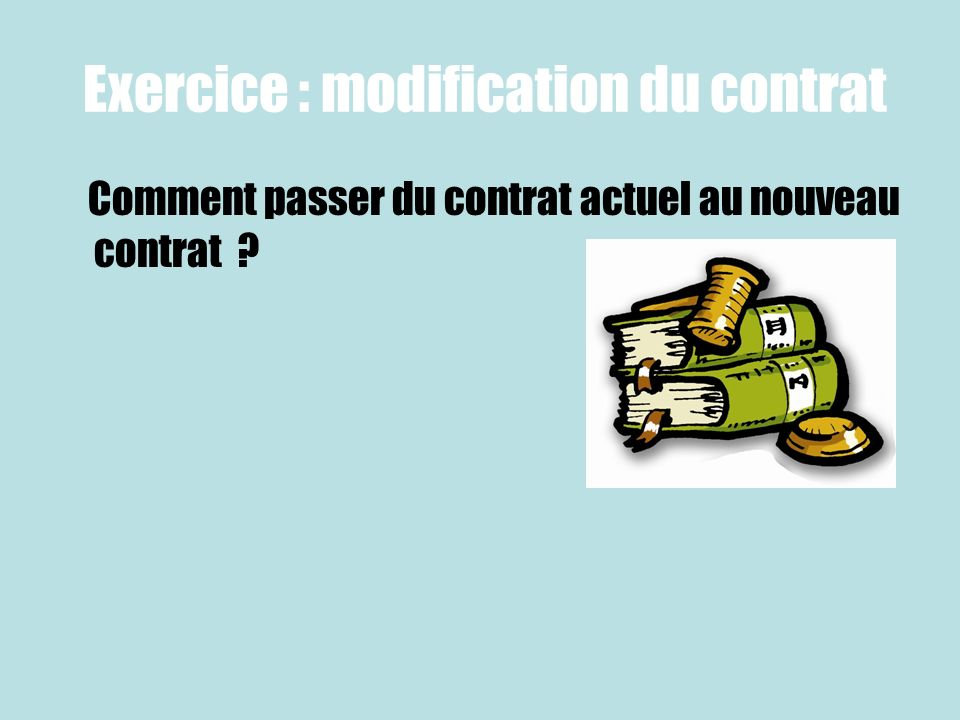 Exercice : modification du contrat