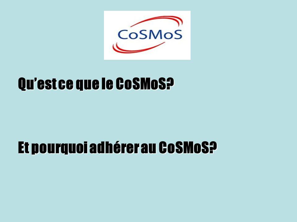 Qu'est ce que le CoSMoS Et pourquoi adhérer au CoSMoS