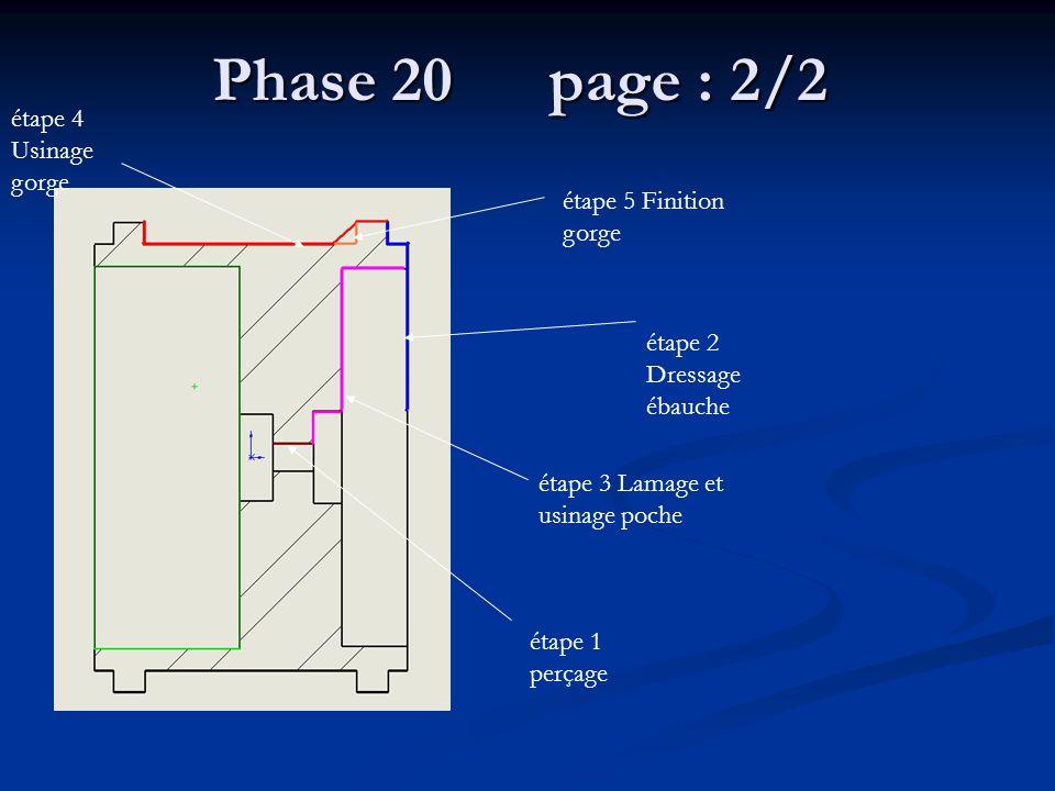 Phase 20 page : 2/2 étape 4 Usinage gorge étape 5 Finition gorge