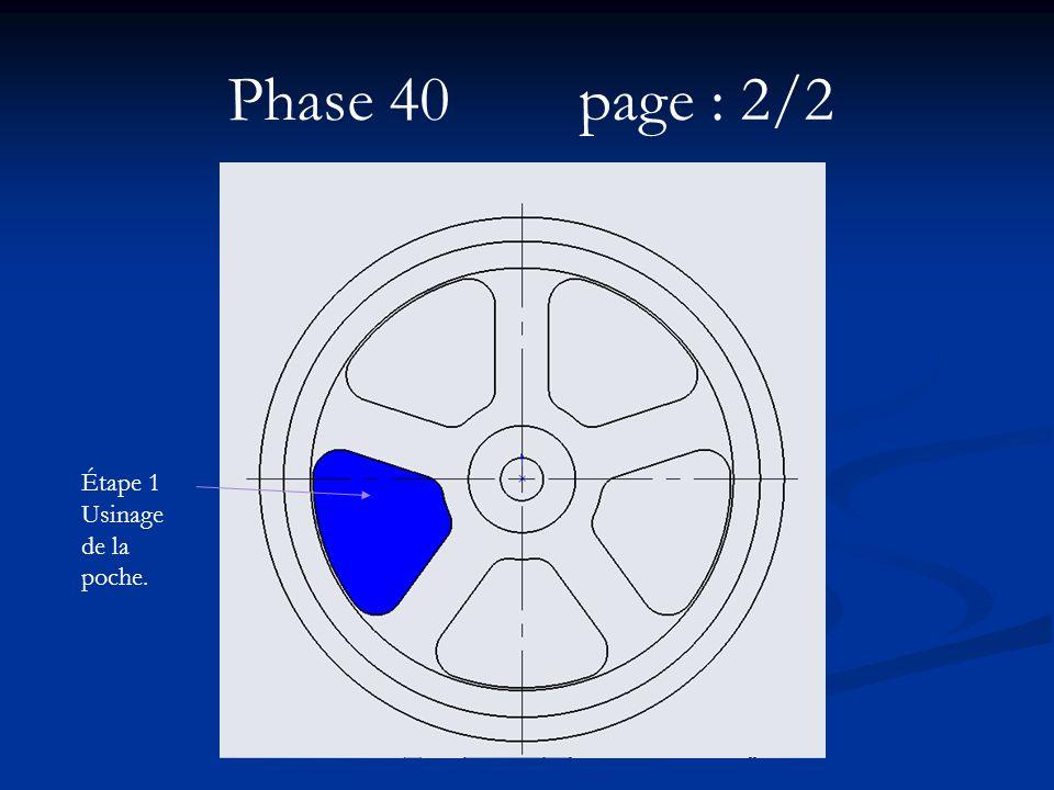 Phase 40 page : 2/2 Étape 1 Usinage de la poche.