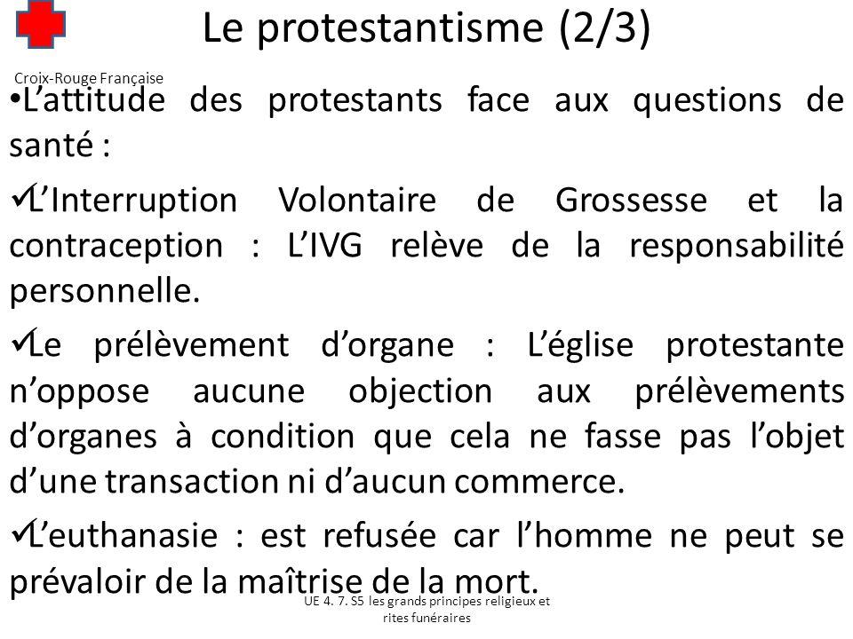 Le protestantisme (2/3) Croix-Rouge Française. L'attitude des protestants face aux questions de santé :