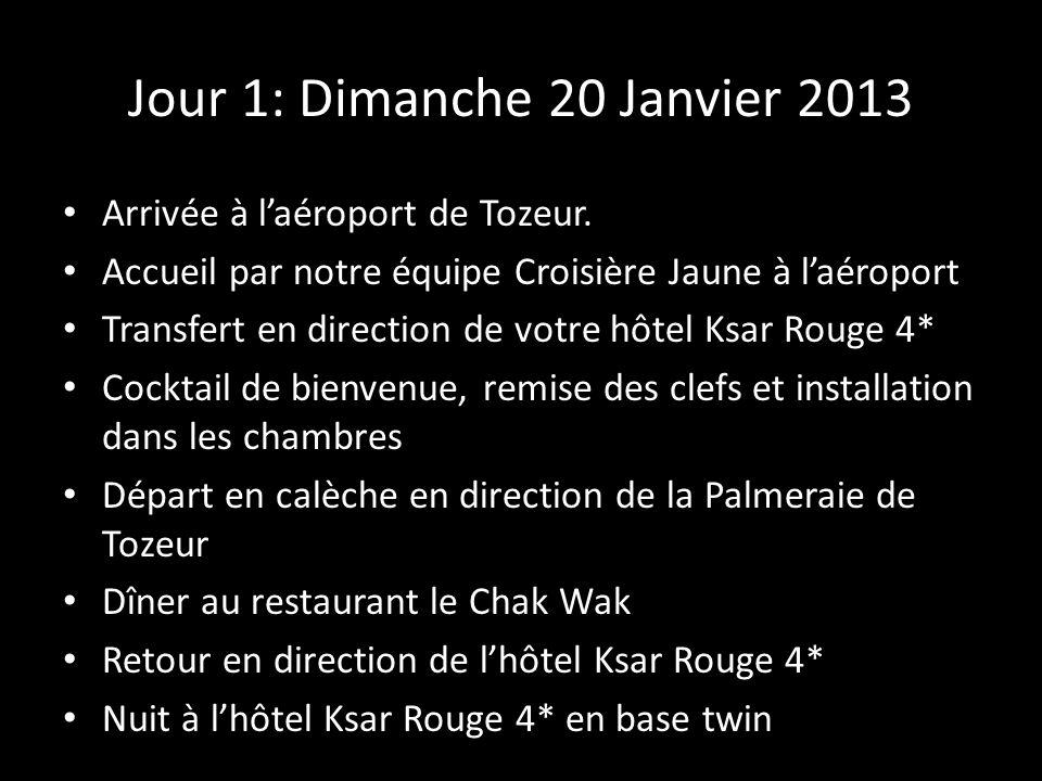 Jour 1: Dimanche 20 Janvier 2013