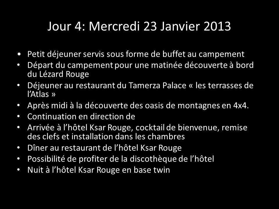 Jour 4: Mercredi 23 Janvier 2013