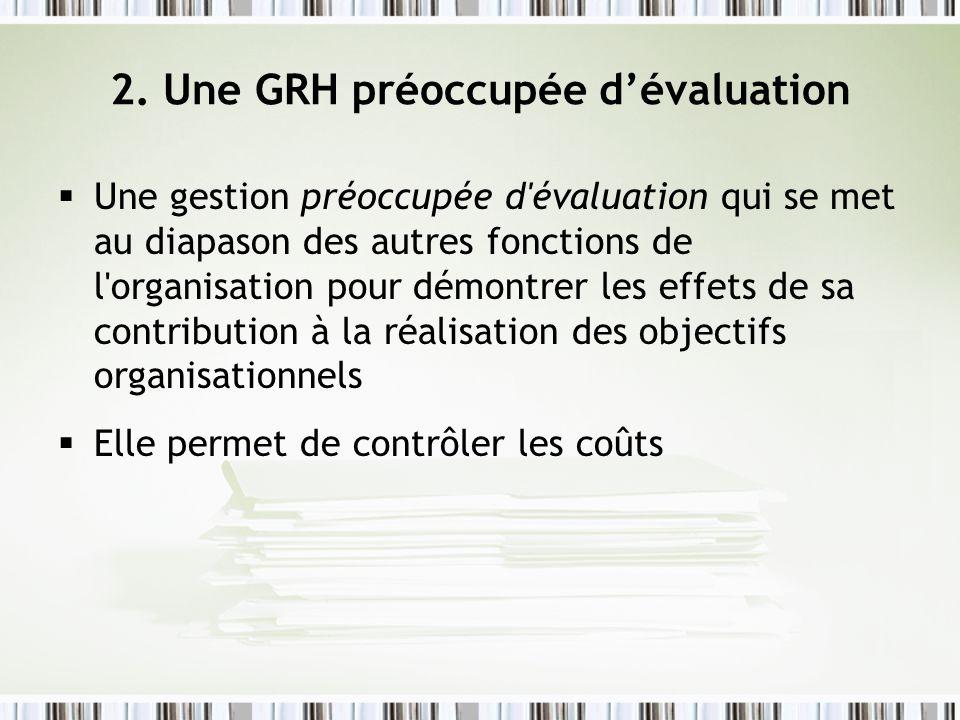 2. Une GRH préoccupée d'évaluation