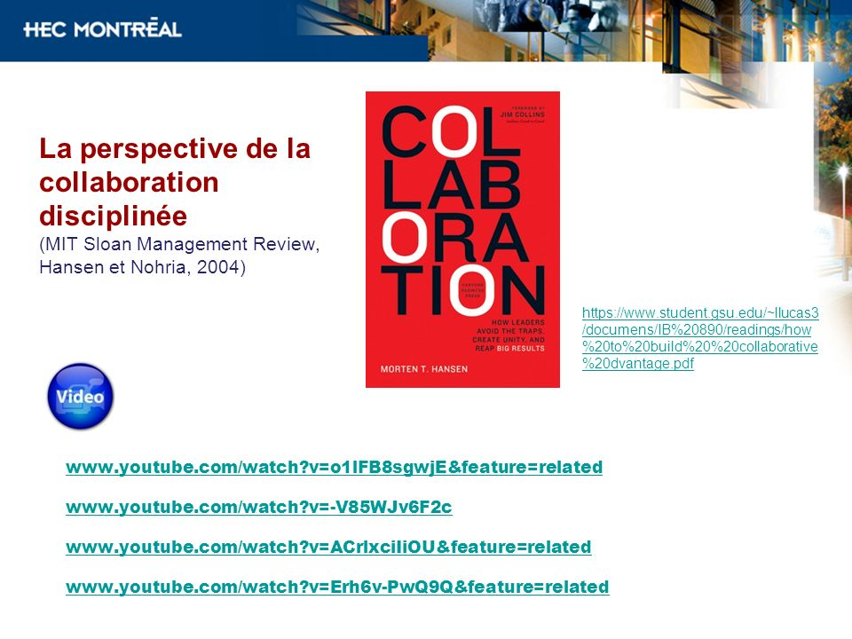 La perspective de la collaboration disciplinée (MIT Sloan Management Review, Hansen et Nohria, 2004)