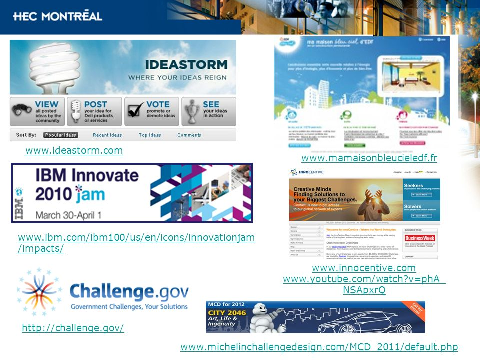 www.ideastorm.com www.mamaisonbleucieledf.fr. www.ibm.com/ibm100/us/en/icons/innovationjam/impacts/