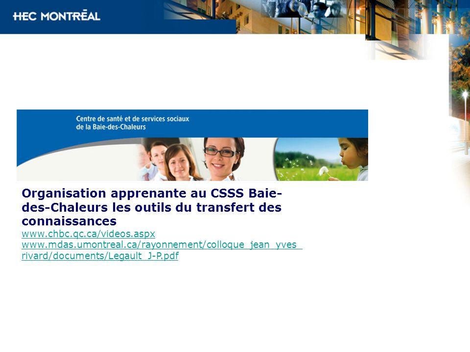 Organisation apprenante au CSSS Baie-des-Chaleurs les outils du transfert des connaissances