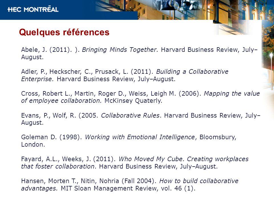 Quelques références Abele, J. (2011). ). Bringing Minds Together. Harvard Business Review, July–August.