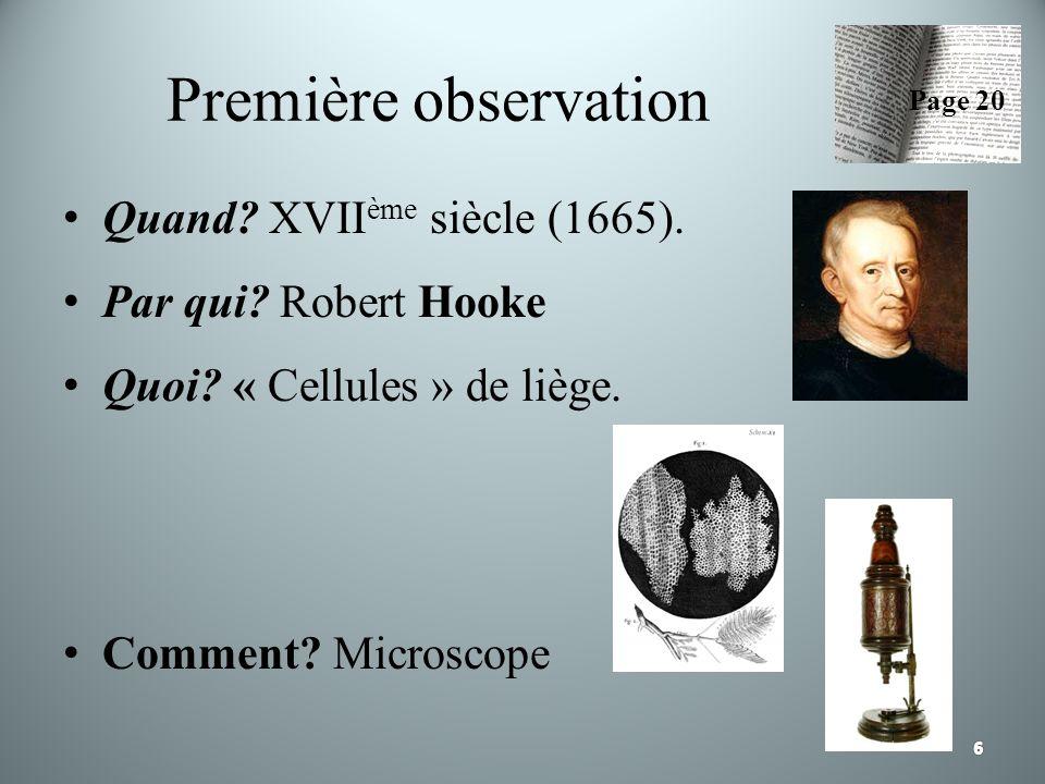 Première observation Quand XVIIème siècle (1665).