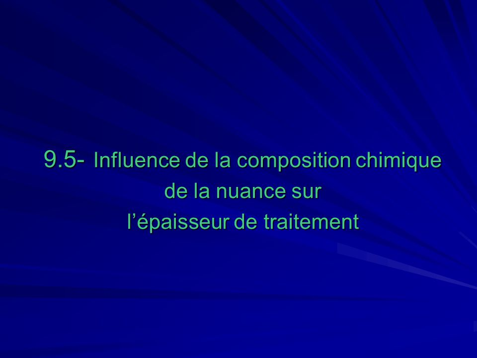 9.5- Influence de la composition chimique