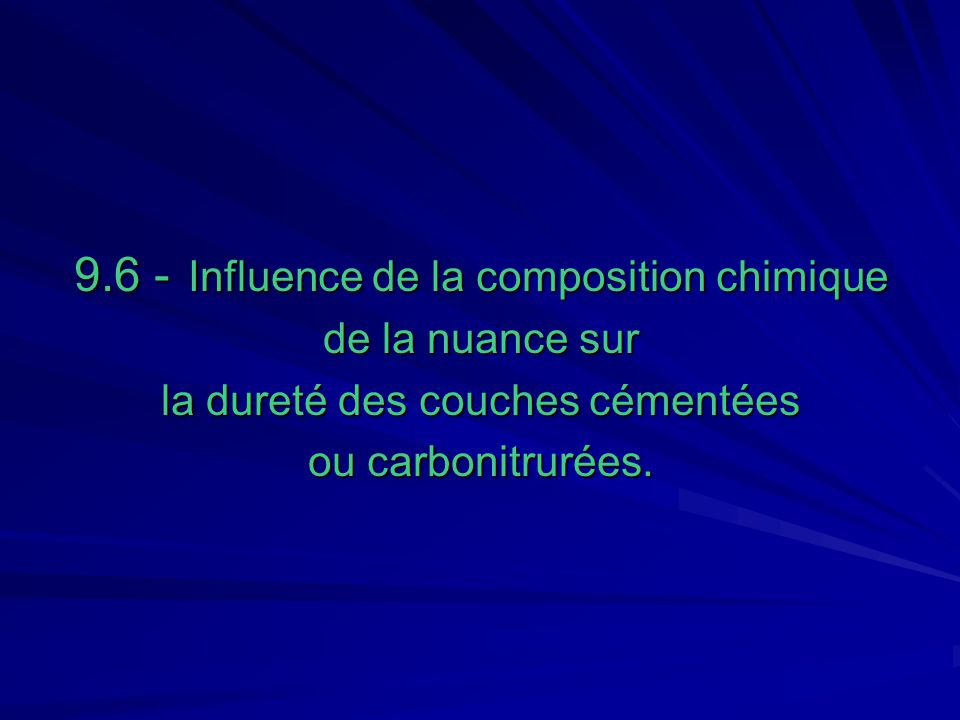 9.6 - Influence de la composition chimique
