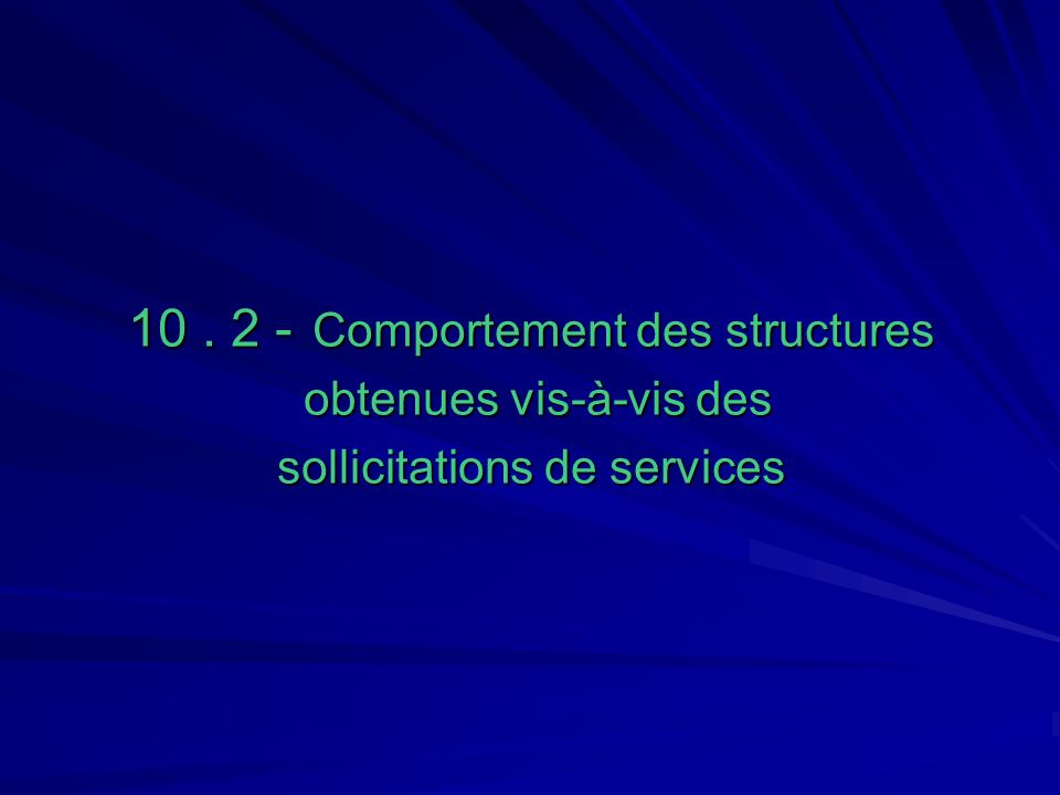 10 . 2 - Comportement des structures