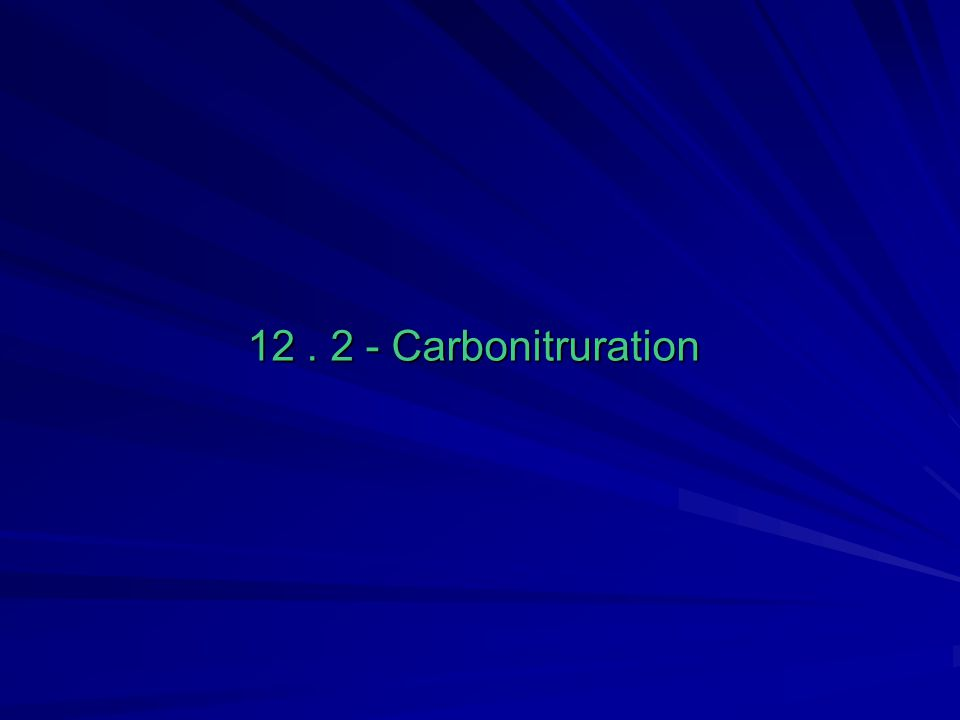 12 . 2 - Carbonitruration