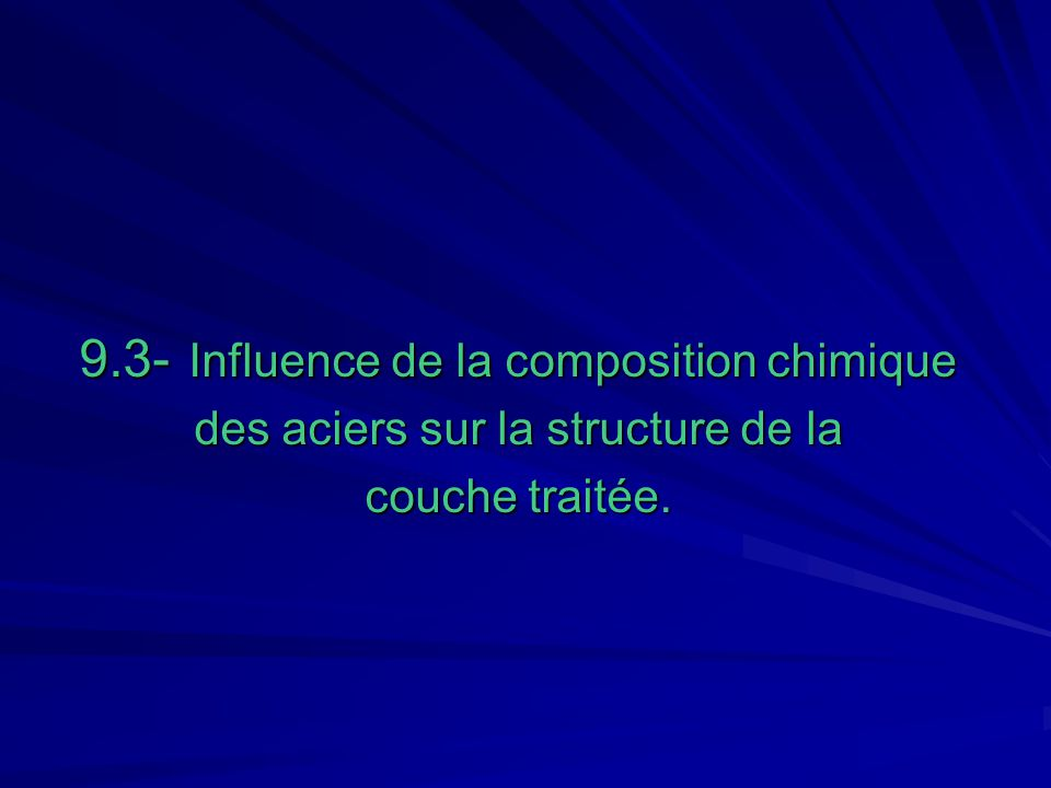 9.3- Influence de la composition chimique