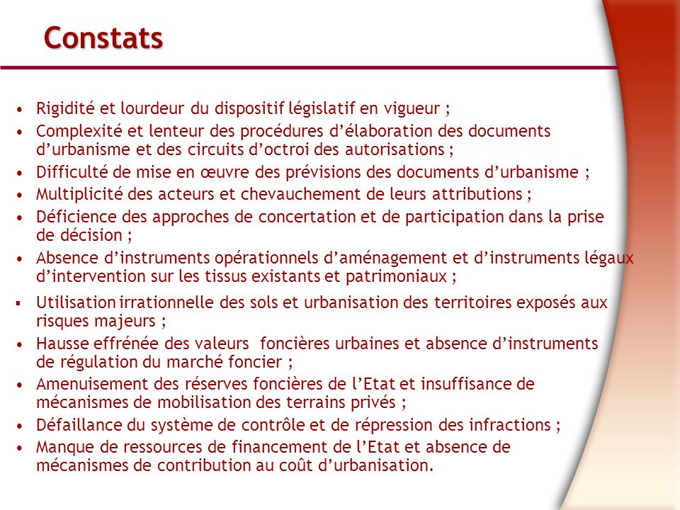 Constats Rigidité et lourdeur du dispositif législatif en vigueur ;
