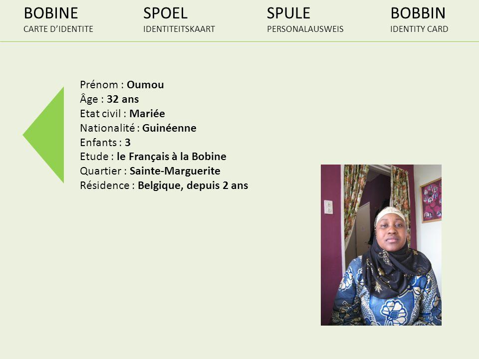 BOBINE SPOEL SPULE BOBBIN Prénom : Oumou Âge : 32 ans