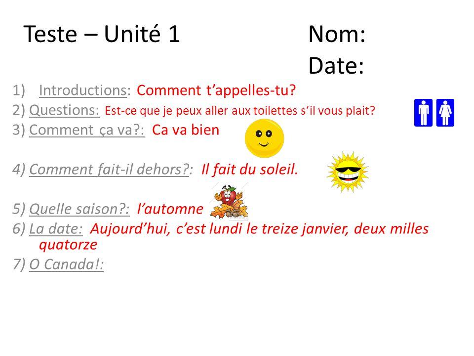 Teste – Unité 1 Nom: Date: Introductions: Comment t'appelles-tu