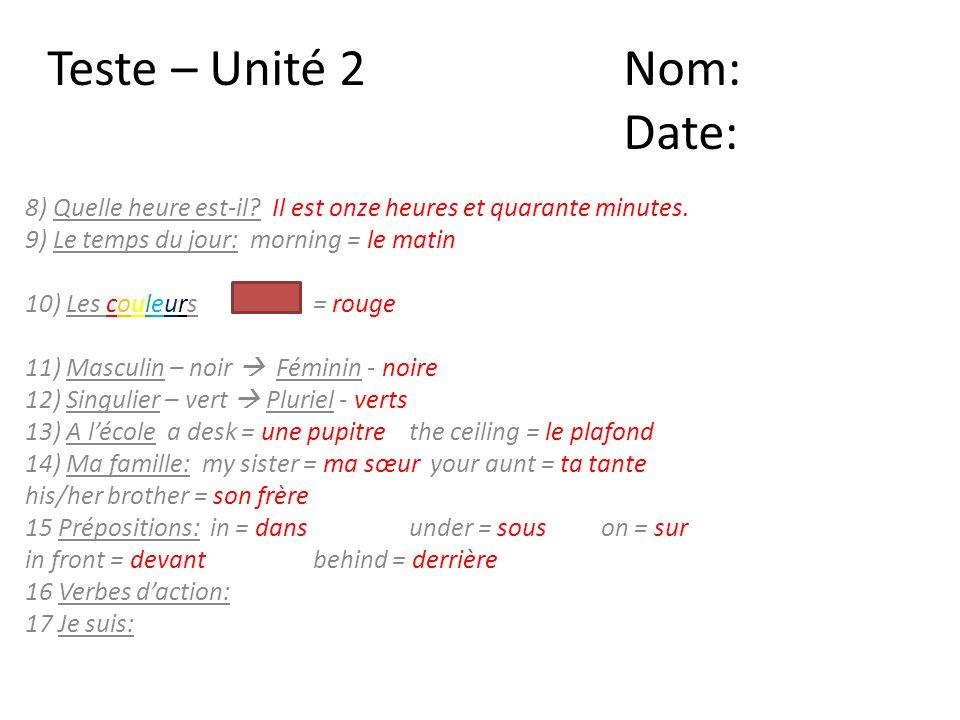 Teste – Unité 2 Nom: Date: