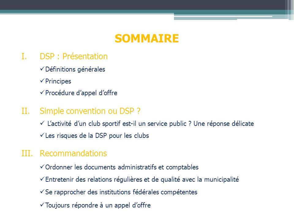 SOMMAIRE I. DSP : Présentation II. Simple convention ou DSP