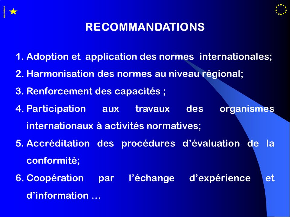 RECOMMANDATIONS Adoption et application des normes internationales;