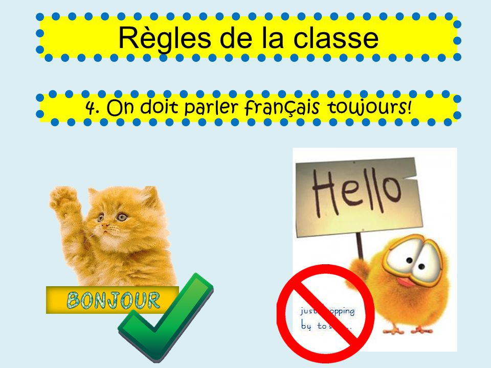 4. On doit parler français toujours!