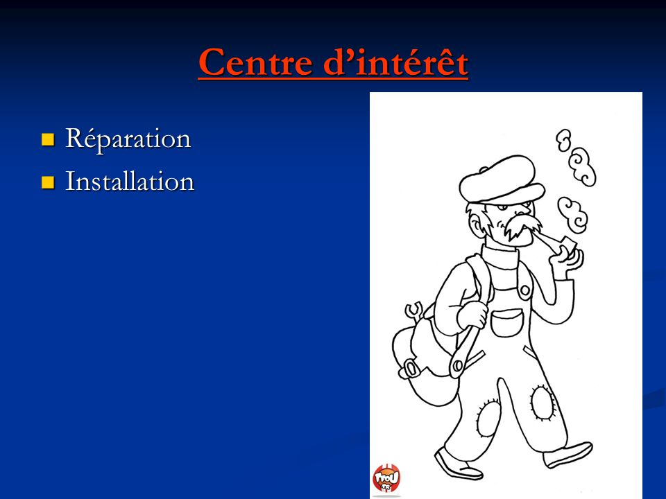 Centre d'intérêt Réparation Installation